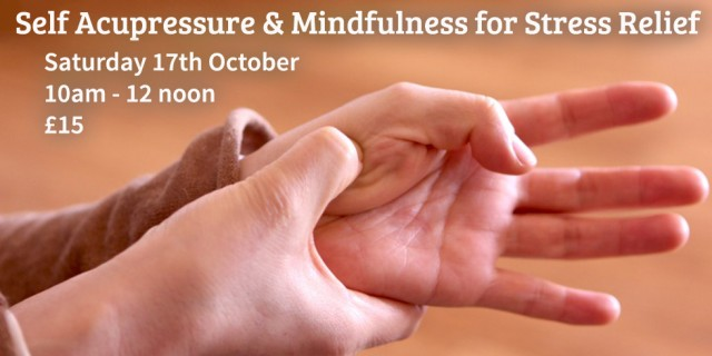 Self Acupressure & Mindfulness for Stress Relief