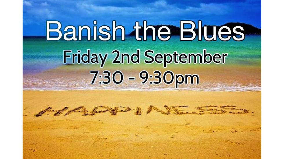 Banish the Blues