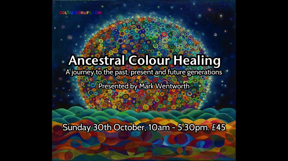 Ancestral Colour Healing October 2016
